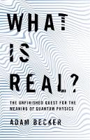 What is Real?: The Unfinished Quest...