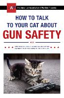 How to Talk to Your Cat About Gun...