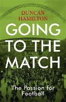 Going to the Match: The Passion for...