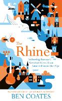 The Rhine: Following Europe's ...