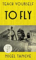 Teach Yourself to Fly: The classic...