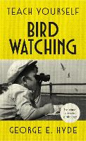 Teach Yourself Bird Watching: The...