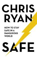 Safe: How to stay safe in a dangerous...