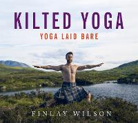 Kilted Yoga: From the Yogi who broke...