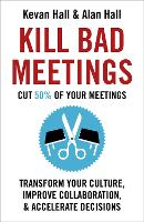 Kill Bad Meetings: Cut 50% of your...