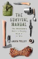 The Survival Manual: The adventurer's...