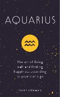 Aquarius: The Art of Living Well and...
