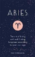 Aries: The Art of Living Well and...