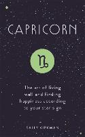 Capricorn: The Art of Living Well and...