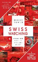 Swiss Watching: Inside the Land of...