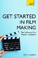 Get Started in Film Making: The...