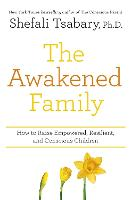 The Awakened Family: How to Raise...