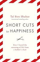Short Cuts To Happiness: How I found...