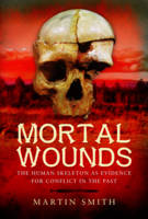 Mortal Wounds: The Human Skeleton as...