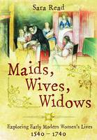 Maids, Wives, Widows: Exploring Early...