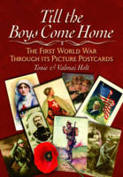 Till the Boys Come Home: The First...