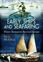 Early Ships and Seafaring: Water...