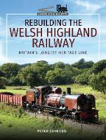 Rebuilding The Welsh Highland ...
