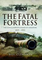 The Fatal Fortress: The Guns and...