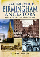 Tracing Your Birmingham Ancestors: A...
