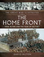 The Great War Illustrated - The Home...