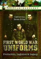 First World War Uniforms: Production,...