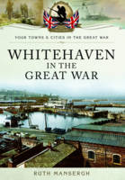 Whitehaven in the Great War