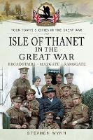 Isle of Thanet in the Great War:...