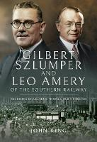 Gilbert Szlumper and Leo Amery of the...