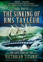 The Sinking of RMS Tayleur: The Lost...