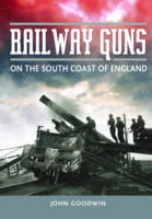 Railway Guns: British and German Guns...