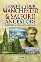 Tracing Your Manchester and Salford...