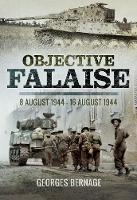 Objective Falaise: 8 August 1944-16...