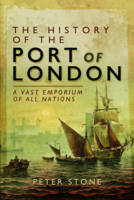 The History of the Port of London: A...