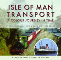 Isle of Man Transport: A Colour...