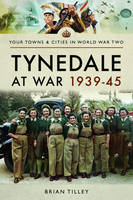 Tynedale at War 1939 1945