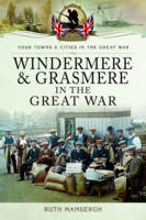Windermere and Grasmere in the Great War