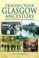 Tracing Your Glasgow Ancestors: A...