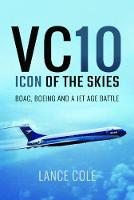 VC10: An Icon of the Skies: Boac,...