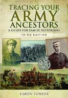 Tracing Your Army Ancestors: A Guide...