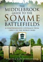 The Middlebrook Guide to the Somme...