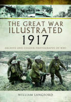 The Great War Illustrated 1917:...
