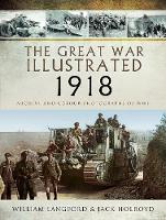 The Great War Illustrated 1918:...