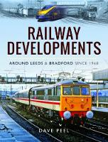 Railway Developments Around Leeds and...