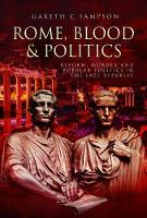 Rome, Blood and Politics: Reform,...