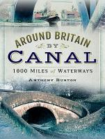 Around Britain by Canal: 1,000 Miles...
