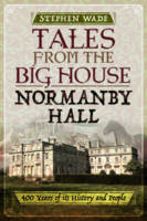 Tales from the Big House: Normanby...