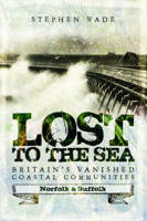 Lost to the Sea: Britain's Vanished...