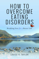 How to Overcome Eating Disorders:...