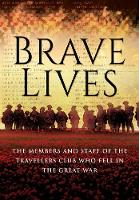 Brave Lives: The Members and Staff of...
